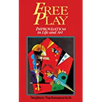 Nachmanovitch, S: Free Play: Improvisation in Life and Art