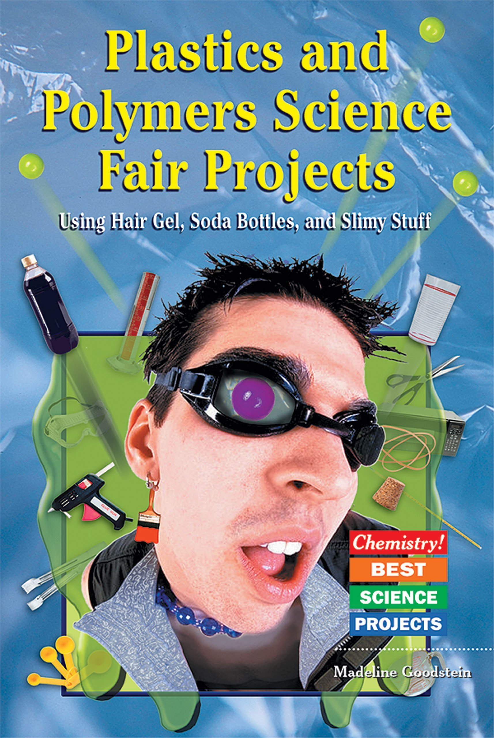 Amazon Plastics And Polymers Science Fair Projects Using Hair Gel Soda Bottles Slimy Stuff Chemistry Best 9780766021235