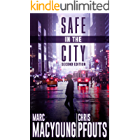 Safe in the City: A streetwise guide to avoid being robbed, ripped off, or run over
