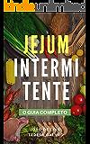 Jejum intermitente - O guia completo: Tudo o que precisa de saber para perder peso e ter uma vida melhor (Edições Saúde Mais Livro 2)
