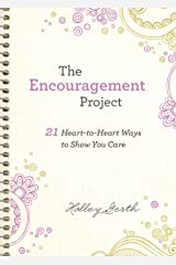 The Encouragement Project (Ebook Shorts): 21 Heart-to-Heart Ways to Show You Care Kindle Edition