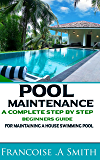 how to buy and maintain a swimming pool a beginner 39 s guide more for less guides book 28. Black Bedroom Furniture Sets. Home Design Ideas