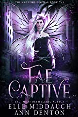 Fae Captive (The Mage Shifter War Book 1) Kindle Edition