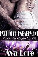 Exclusive Engagement (Rock Arrangement, #4) Kindle Edition
