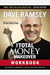 The Total Money Makeover Workbook: Classic Edition: The Essential Companion for Applying the Book's Principles Kindle Edition