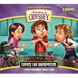 Expect the Unexpected (Adventures in Odyssey)