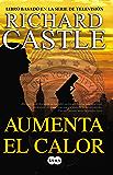 Aumenta el calor (Serie Castle 3): Libro basado en la serie de televisión
