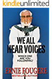 We All Hear Voices: Which One Are You Following?