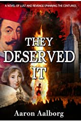 They Deserved It Kindle Edition
