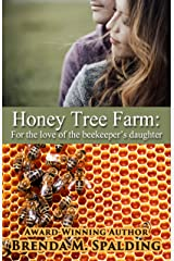 Honey Tree Farm: For the love of the beekeepers daughter Kindle Edition