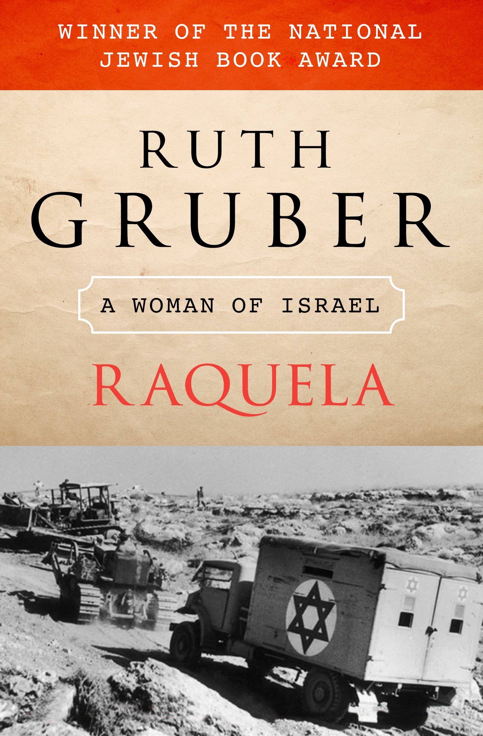 Raquela: A Woman of Israel: Ruth Gruber: 9781453258309: Amazon.com: Books
