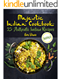 Majestic Indian Cookbook: 25 Authentic Indian Recipes