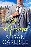 Designs on Forever (Modern Masters of Their Castle Book 2)
