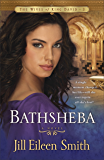 Bathsheba (The Wives of King David Book #3): A Novel