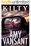 Kilty Conscience: Thrilling, Humorous Romantic Suspense with a touch of Paranormal... (Kilty Series Book 2)