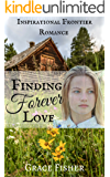 Finding Forever Love: Inspirational Frontier Pioneer Romance Novella