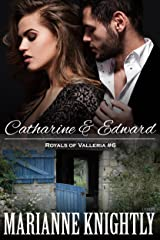 Catharine & Edward (Royals of Valleria #6) Kindle Edition