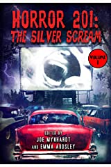 Horror 201: The Silver Scream Vol.1 Kindle Edition