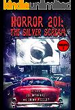 Horror 201: The Silver Scream Vol.1 (Crystal Lake's Horror 101 Book 2)