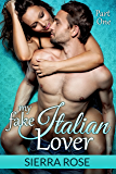 My Fake Italian Lover - Part 1 (Marriage of Convenience/Fake Girlfriend Series)