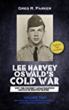 Lee Harvey Oswald's Cold War: Why the Kennedy Assassination Should Be Reinvestigated Volume 2