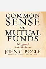 Common Sense on Mutual Funds: Fully Updated 10th Anniversary Edition Audible Audiobook