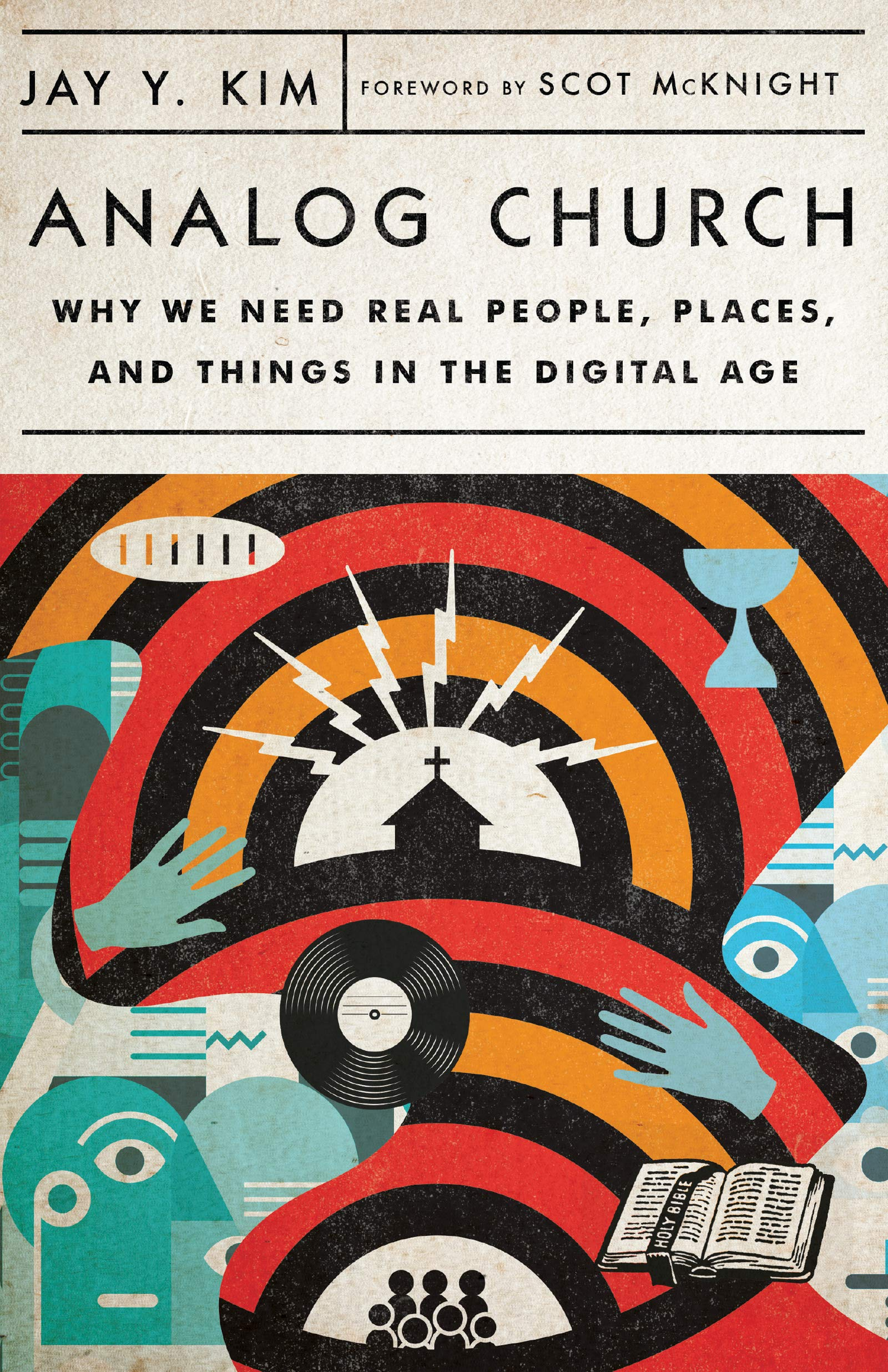 Analog Church: Why We Need Real People, Places, and Things in the ...
