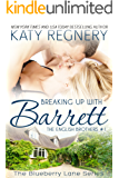 Breaking Up with Barrett: The English Brothers #1 (The Blueberry Lane Series - The English Brothers) (English Edition)