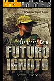 Futuro Ignoto (Italian Edition)