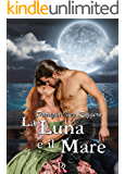 La luna e il mare (Romantic Pirates Vol. 2)