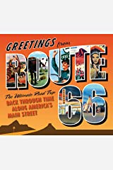Greetings from Route 66: The Ultimate Road Trip Back Through Time Along America's Main Street Hardcover