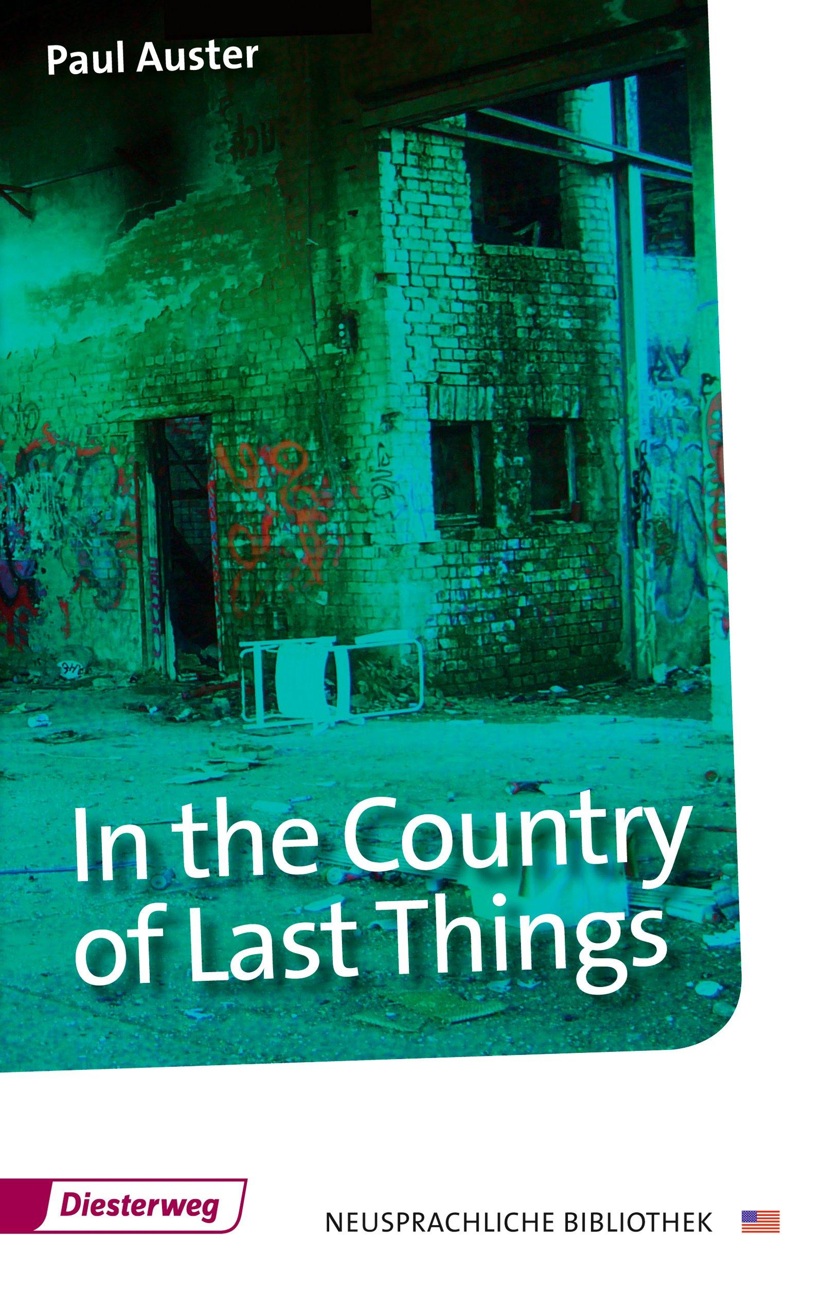 In the Country of Last Things: Textbook (Diesterwegs Neusprachliche Bibliothek - Englische Abteilung, Band 100)