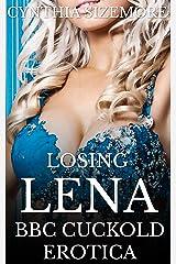 Losing Lena: BBC Cuckold Erotica Kindle Edition