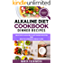 Alkaline Diet Cookbook: Dinner Recipes: Delicious Alkaline Plant-Based Recipes for Health & Massive Weight Loss (Alkaline Recipes, Plant Based Cookbook, Nutrition Book 3)