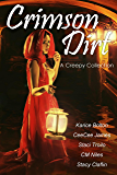 Crimson Dirt: A Creepy Collection