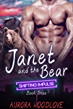 Janet and the Bear: A BBW Bear-Shifter Romance (Shifting Impulse Book 3)
