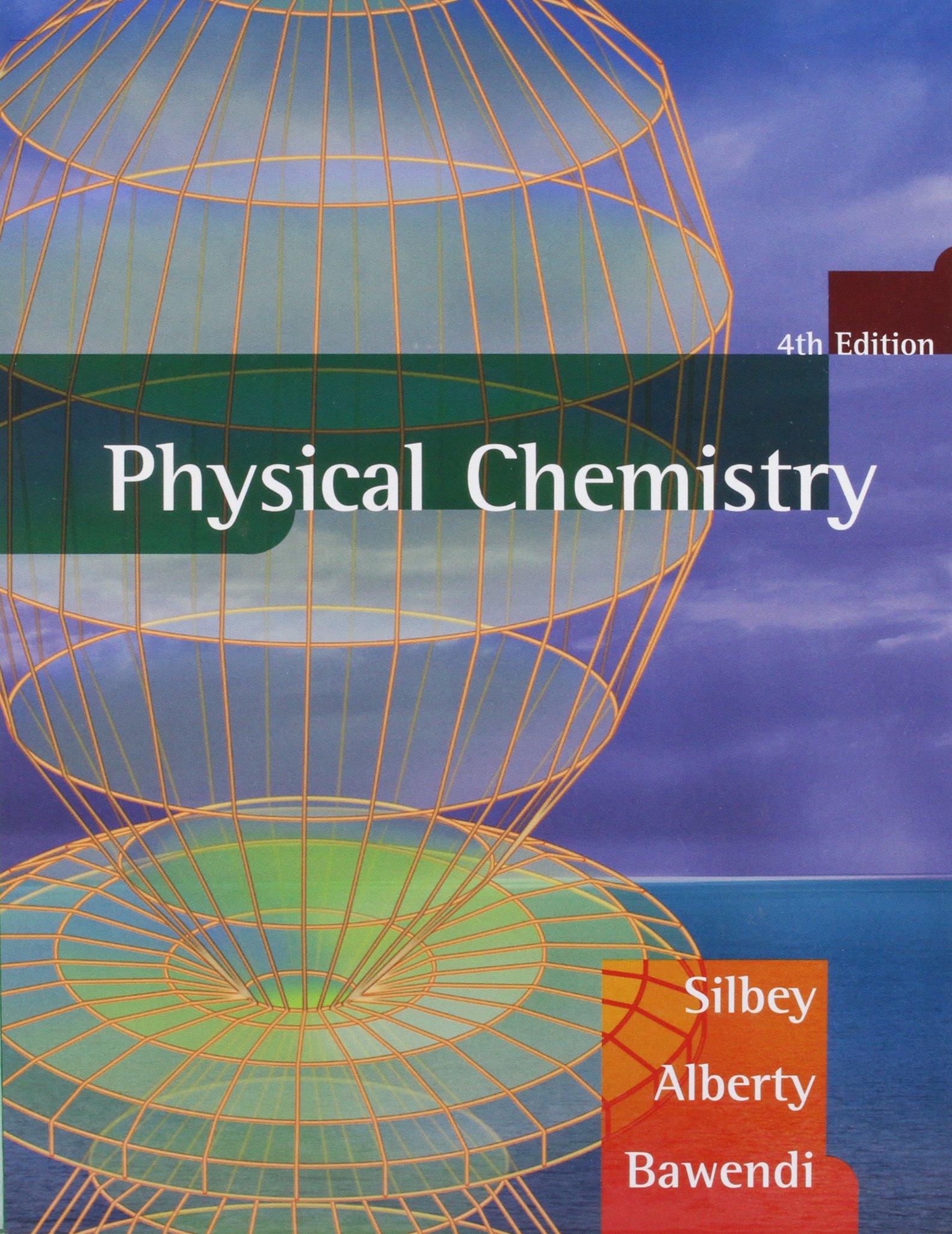 Solutions Manual to accompany Physical Chemistry, 4e: Robert J. Silbey,  Robert A. Alberty, Moungi G. Bawendi: 9780471696292: Amazon.com: Books
