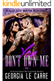 You Don't Own Me: A Bad Boy Mafia Romance (The Russian Don Book 2)