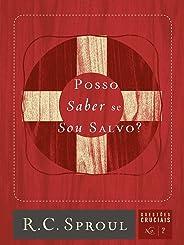 Posso Saber Se Sou Salvo? - Volume 7. Série Questões Cruciais