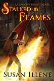 Stalked by Flames: Book 1 (Dragon's Breath Series) (English Edition)