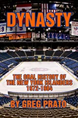 Dynasty: The Oral History of the New York Islanders, 1972-1984 Kindle Edition