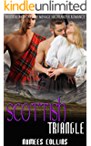 Scottish Triangle: Bisexual and Gay MMF Menage Highlander Romance