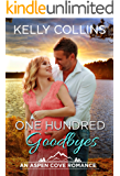 One Hundred Goodbyes (An Aspen Cove Small Town Romance Book 9)