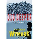 Dig Deeper (A Sal Smith mystery thriller)