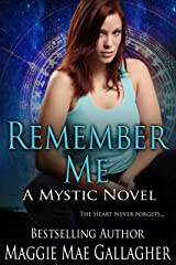 Remember Me (The Mystic Series Book 1) Kindle Edition