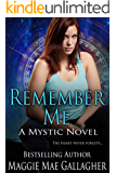 Remember Me (The Mystic Series Book 1)