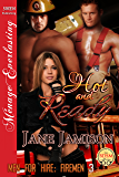 Hot and Ready [Men for Hire: Firemen 3] (Siren Publishing Menage Everlasting)