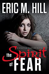 The Spirit Of Fear: A Spiritual Warfare Suspense Novel (The Demon Strongholds Series Book 1) Kindle Edition