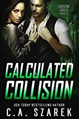 Calculated Collision (Crossing Forces Book 3) Kindle Edition