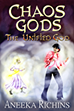 The Unified God (Chaos Gods Book 3)